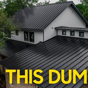 Black Metal Roof - Dumb Idea?