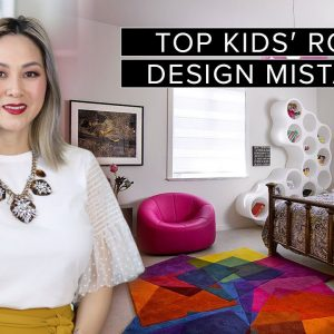 COMMON DESIGN MISTAKES | Kids' Room Mistakes and How to Fix Them | Julie Khuu